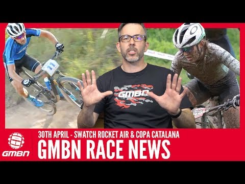 GMBN Mountain Bike Race News Show | Cross Country, Downhill & Swatch Rocket Slopestyle