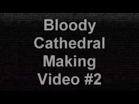 Cathedral Making Video #2