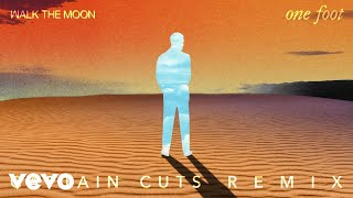 WALK THE MOON - One Foot (The Captain Cuts Remix (Audio))
