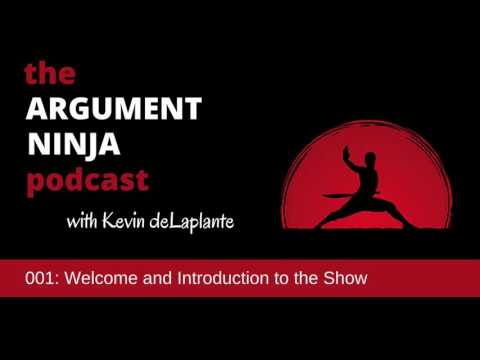 001 - Introduction to the Argument Ninja podcast
