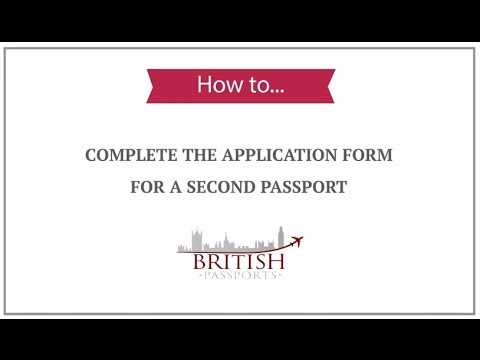 Second Passport: How to Complete the Application Form