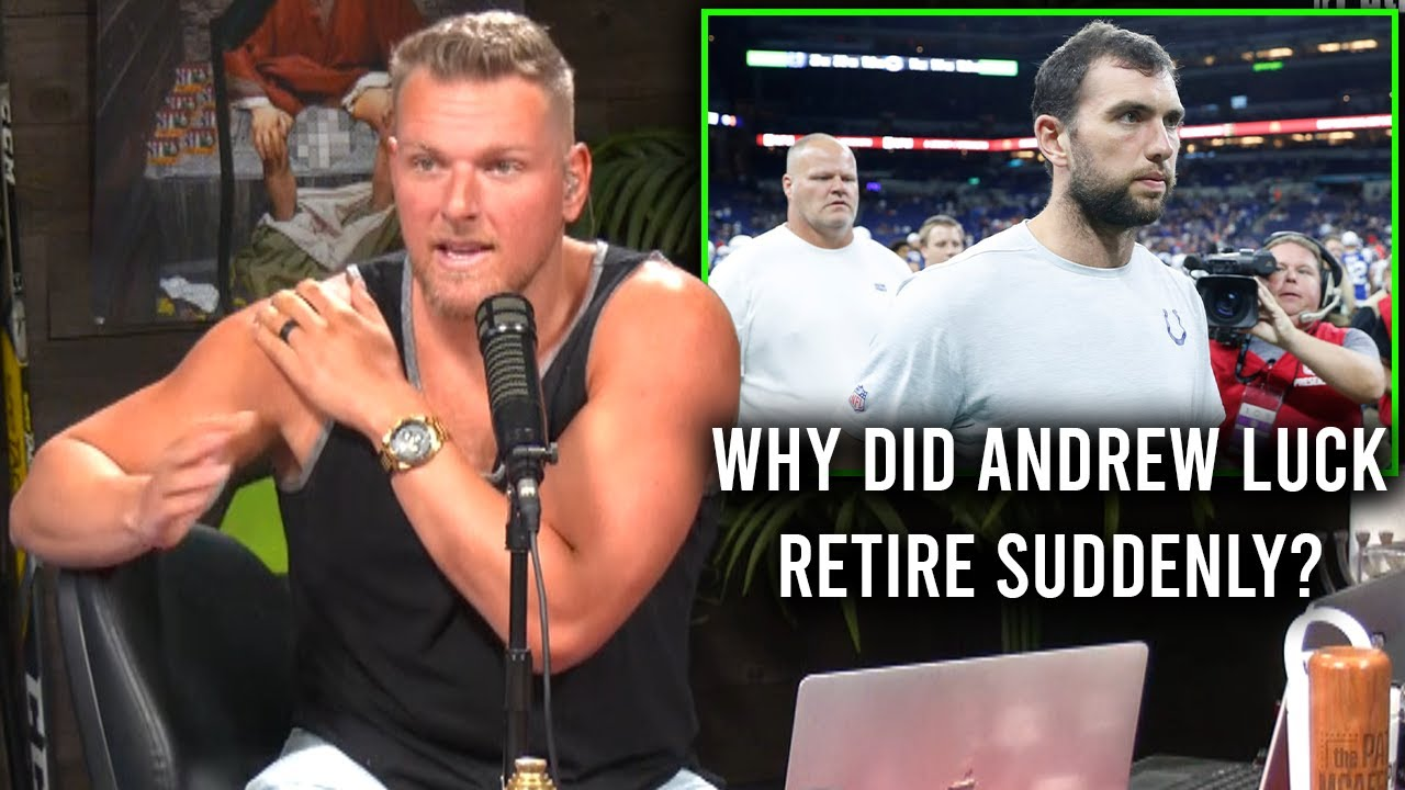 Pat McAfee's Thought On Andrew Luck's Sudden Retirement 1 Year Later.