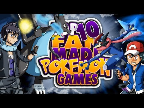 Top 10 BEST Pokemon Fan Made Games 2017-2018