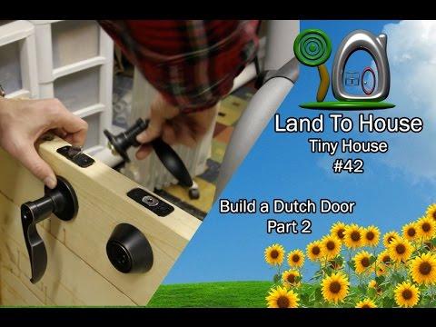 Tiny House 42 - Build Dutch Door P2