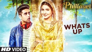 Whats Up Video Song | Phillauri | Anushka, Diljit | Mika Singh, Jasleen Royal | Aditya