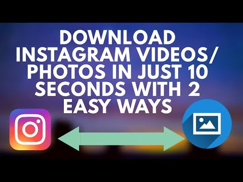 Download instagram videos/photos in just few second with 2 easy ways