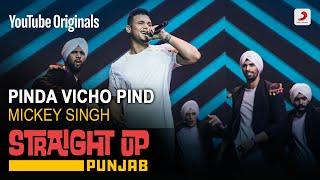 Pinda Vicho Pind | Mickey Singh | Straight Up Punjab