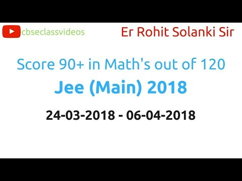 Score 90+ out of 120 in Math's Section in 15 Days | JEE Main 2018