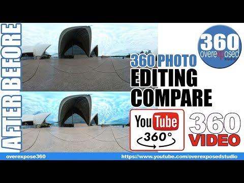 360 Video - Compare the 360 Photos Editing Techniques - Before and After
