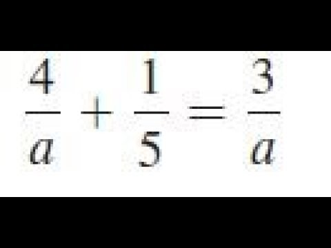 4/a + 1/5 = 3/a, solve the given equations and check the results.