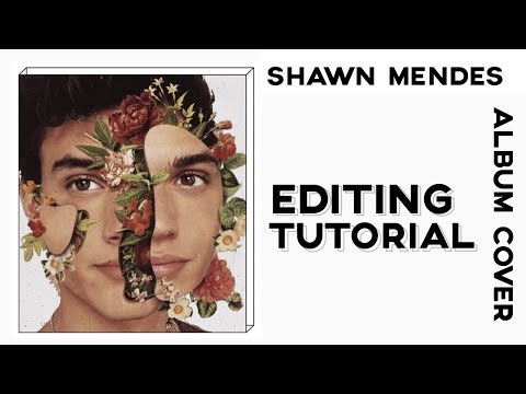 SHAWN MENDES New Album Cover // Editing Tutorial