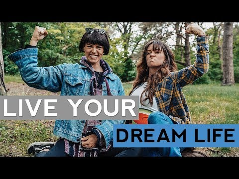 7 Tips to Living Your Dream Life as Soon as Possible (feat. Sorelle Amore)