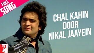 Chal Kahin Door Nikal Jaayein Full Song  Doosara Aadmi  Rishi Kapoor