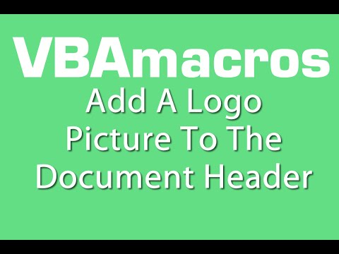 Add Logo Picture To The Document Header - VBA Macros - Tutorial - MS Excel 2007
