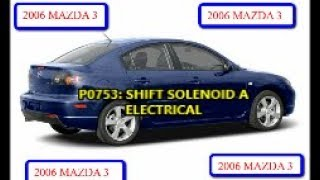 Download 2006 MAZDA 3 SHIFT SOLENOID CODE PROBLEM: P0753 SHIFT SOLENOID A ELECTRICAL (PART 2) Video