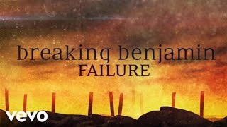 Breaking Benjamin - Failure (Official Lyric Video)