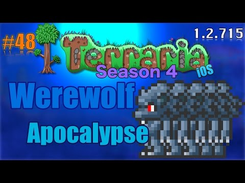 Let's Play Terraria (1.2.715) iOS- Werewolf Apocalypse! Episode 48
