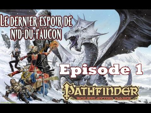 Pathfinder FR - Session 1 - Le dernier espoir du Nid du Faucon