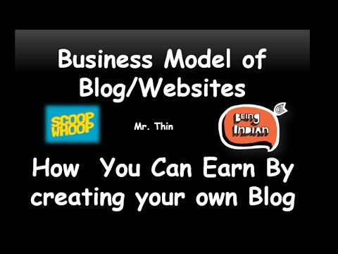 How You can earn by Creating your own blog - Business Model of Blog Websites