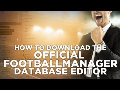 How To Download The Official Football Manager Database Editor