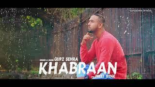 KHABRAAN - Gupz Sehra   FULL AUDIO   New Punjabi Sad Songs 2017   Lokdhun Punjabi