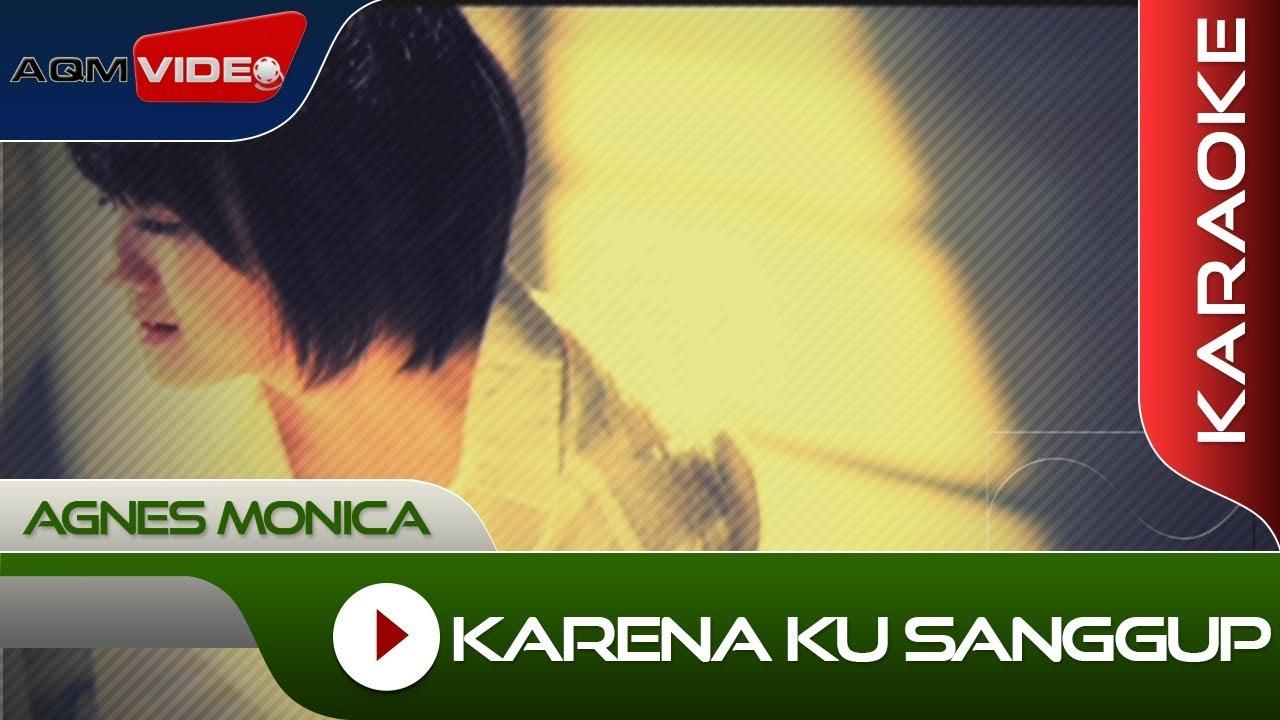 Download Agnes Monica - Karena Ku Sanggup   Karaoke MP3 Gratis