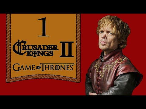 Tyrion Lannister - A Game of Thrones Mod Let's Play - 1 [CK2]
