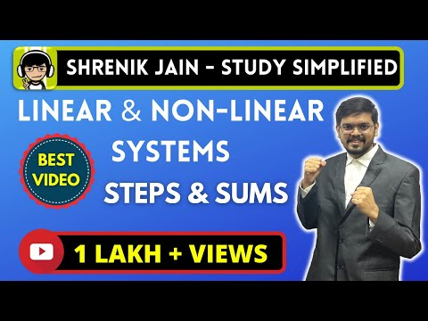 LINEAR / NON-LINEAR SYSTEMS - complete steps and sums