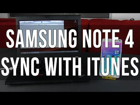 Sync iTunes with the Samsung Galaxy Note 4 (music, videos, contacts)