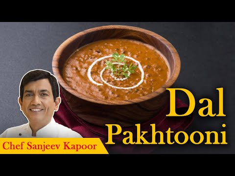 Dal Pakhtooni With Master Chef Sanjeev Kapoor
