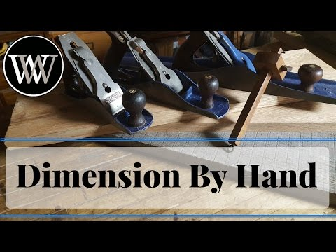How To Dimension Lumber With Hand Tools - Woodworking Skill