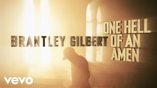 Brantley Gilbert - One Hell Of An Amen (Behind The Scenes)