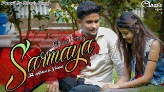 Sarmaya | Official Song | Heart Touching Love Story| Purusharth Jain| New Song 2018| Classic Records