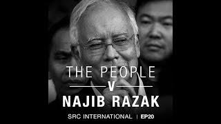 [PODCAST] The People v Najib Razak EP 20: Money for nothing