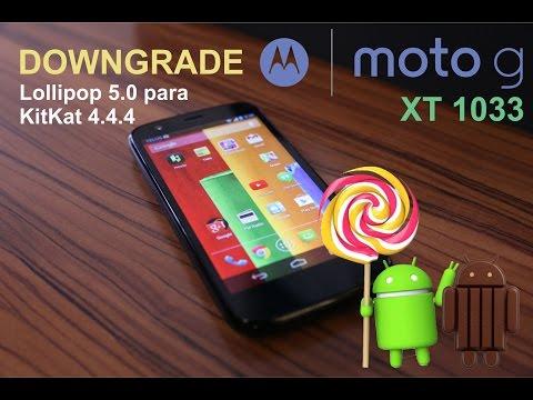 COMO FAZ?  - Downgrade Lollipop 5.0 para  KitKat 4.4.4 - (MOTO G XT1033) - [[[Video Tutorial]]]