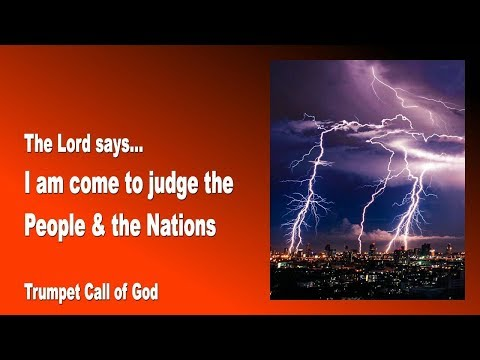 I AM COME OUT OF MY SANCTUARY TO JUDGE THE PEOPLE & NATIONS ❤️ TRUMPET CALL OF GOD