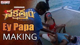 Ey Papa Making || Nakshatram Songs || Sundeep Kishan, Regina Cassandra