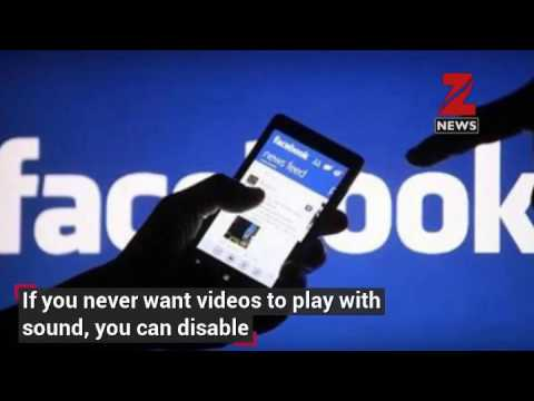 Facebook videos to autoplay with audio on News Feed –Know how to disable it