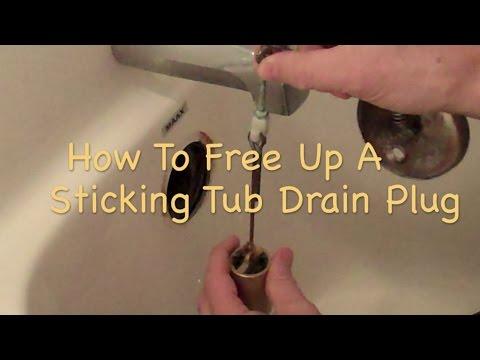How To Free Up A Sticking Tub Drain