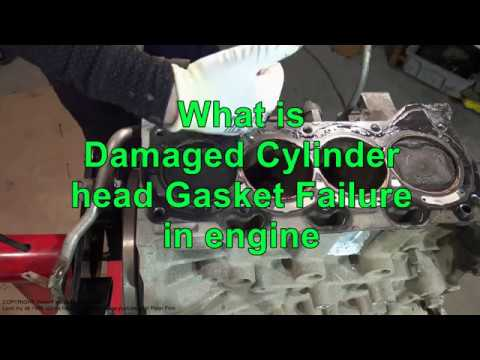 What is Damaged Cylinder head Gasket failure in engine