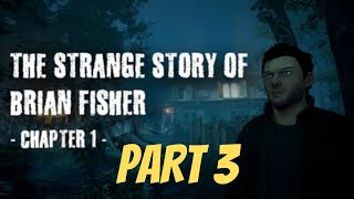 The Strange Story Of Brian Fisher: Chapter 1 | Part 3 | Ending