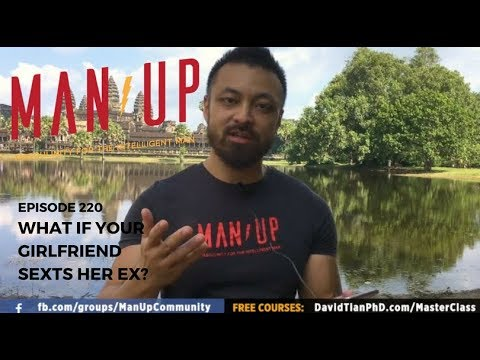 What If Your Girlfriend Sexts Her Ex? - The Man Up Show, Ep. 220