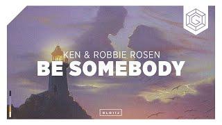Ken & Robbie Rosen - Be Somebody (Official Lyric Video)