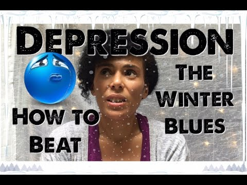 DEPRESSION, SEASONAL AFFECTIVE DISORDER, How To Beat The Winter Blues!