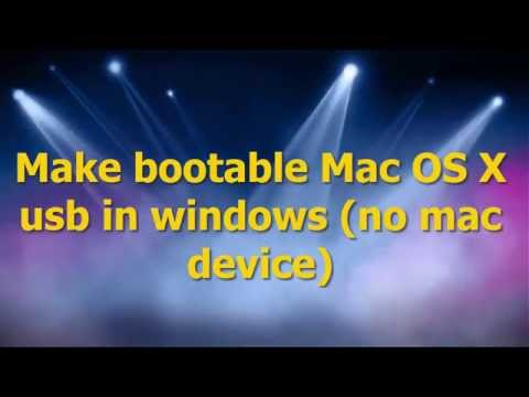Make bootable Mac OS X Usb in windows (No mac device needed)