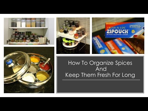 Kitchen Storage Ideas - How To Organize Spices & Keep Them Fresh For Long
