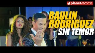RAULIN RODRIGUEZ - Sin Temor (Video Oficial by Freddy Loons) Bachata Romantica