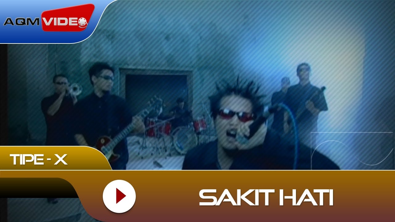 Download Tipe-X - Sakit Hati | Official Video MP3 Gratis