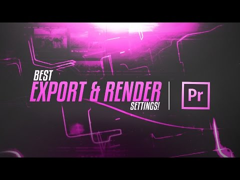 BEST Adobe Premiere Pro CC/CS6: Rendering & Exporting Settings! (2016/2017)