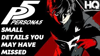 Persona 5 - Small Details You May Have Missed!